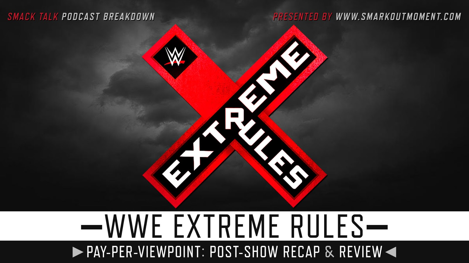 WWE Extreme Rules 2018 Recap and Review Podcast