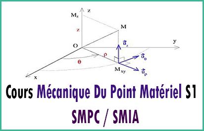 Cours Mécanique Du Point Matériel S1 - SMPC / SMIA