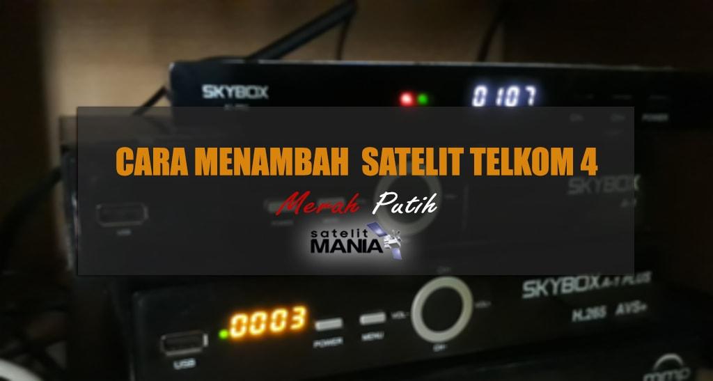 Cara Menambahkan Satelit Telkom 4