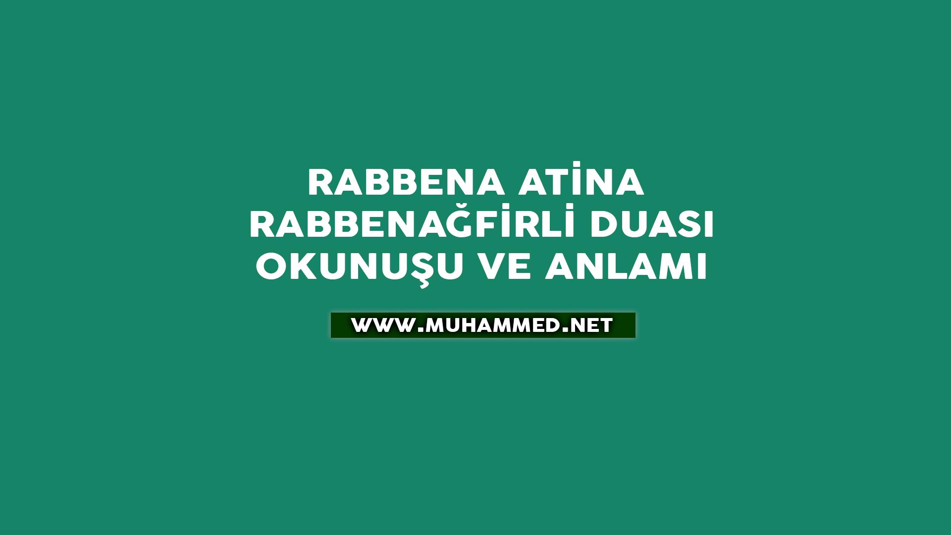 Rabbena Atina, Rabbenağfirli Okunuşu ve Anlamı