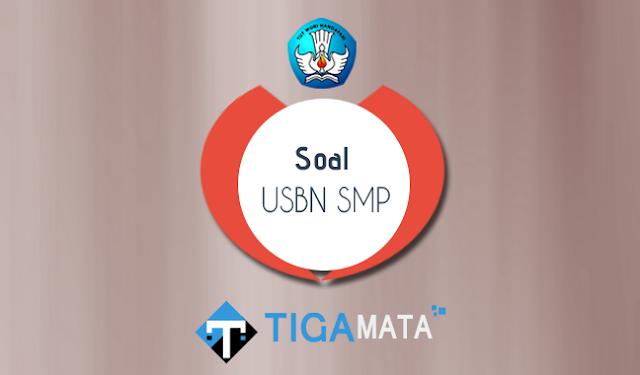 Soal USBN SMP 2018 dan Kunci Jawaban (Contoh, Latihan, Prediksi)