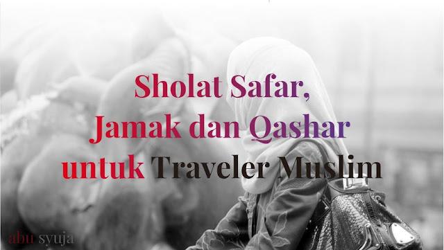 https://abusyuja.blogspot.com/2019/08/tata-cara-shalat-jamak-dan-qashar-serta-niatnya-lengkap.html