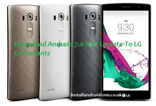 Download Android 7.0 KDZ Update To LG G4 Variants