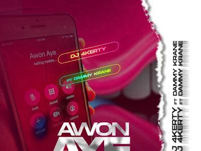 🔥Music: DJ 4kerty Ft. Dammykrane – Awon Aye