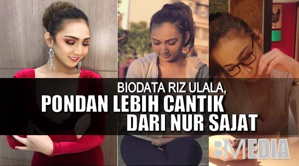 Biodata Riz Ulala, pondan lebih cantik dari Nur Sajat