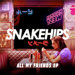Snakehips - All My Friends - EP Cover