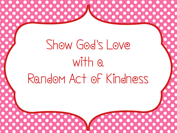 Show God's Love with a Random Act of Kindness #FCBlogger