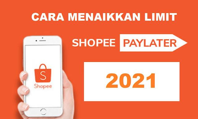 Cara Menaikan Limit Shopee Paylater Terbaru