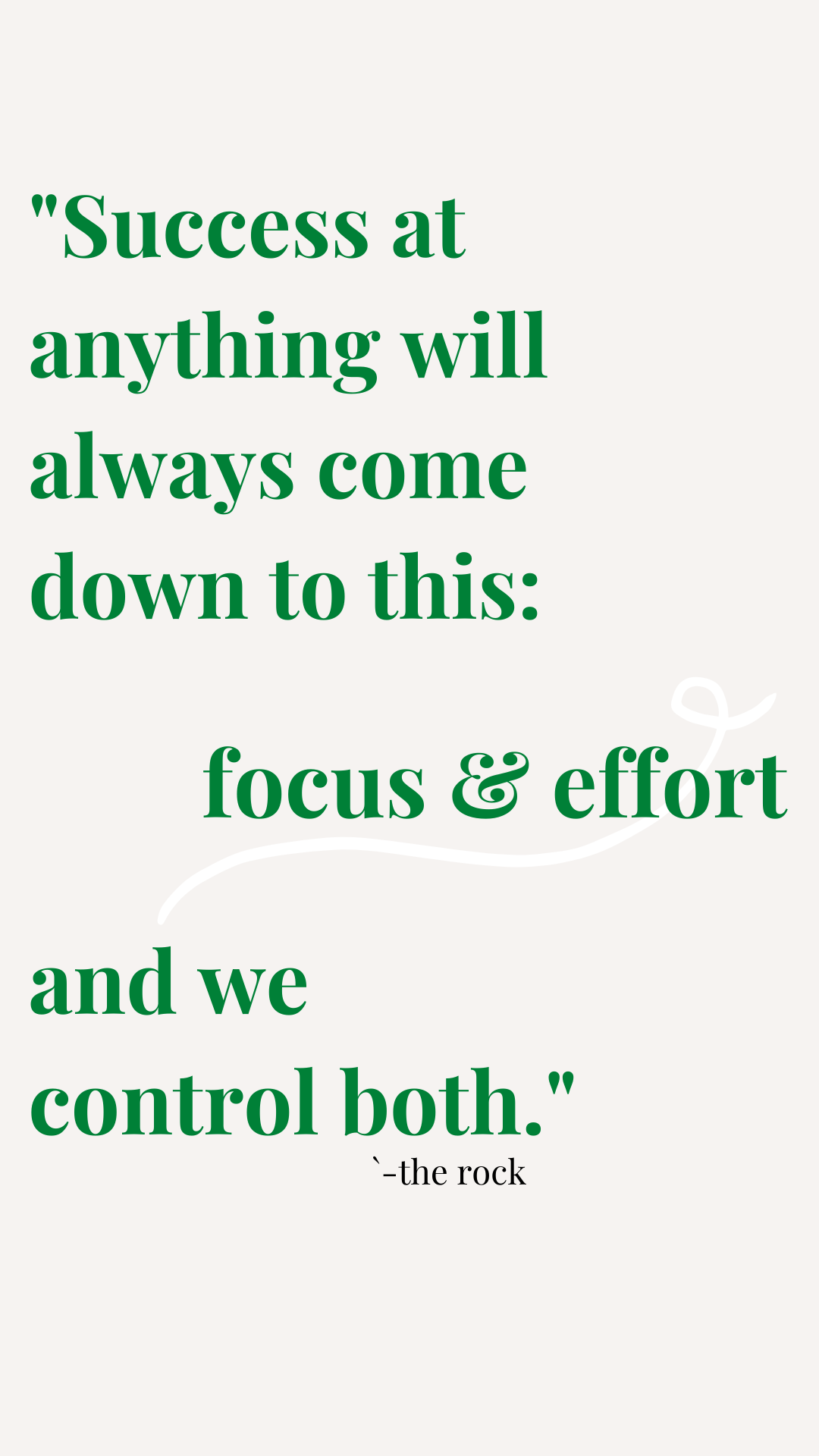 Success at anything will always come down to this: focus and effort. And we control both. The Rock | Biblio-Style.com