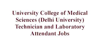 Technician and Laboratory Attendant Jobs in University College of Medical Sciences (Delhi University)