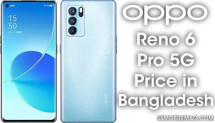 Oppo Reno 6 Pro 5G, Oppo Reno 6 Pro 5G Price, Oppo Reno 6 Pro 5G Price in Bangladesh