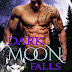 #bookreview #fivestarread - Dark Moon Falls  Author: Robbie Cox , Ava K Michaels, Bella Roccaforte, Melanie James, Lia Davis, Justine Winter, Tami Lund, Elaine Barris, N.L. Hoffman, @SusanGriscom, S.J. Susan James Pierce, DJ Bryce, Alyssa Rose Ivy, and Nadirah Foxx