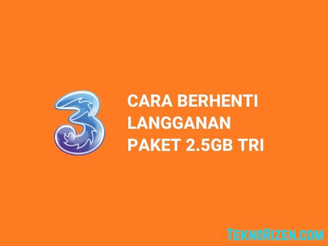 Cara Stop Paket Tri 2.5GB Rp3000 Terbaru 2019