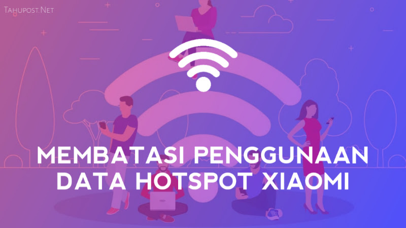 Cara Membatasi Penggunaan Data Hotspot Xiaomi
