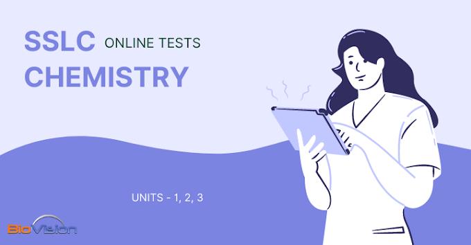 SSLC CHEMISTRY ONLINE TESTS  9 SETS - UNITS 1, 2, 3 - MALAYALAM AND ENGLISH MEDIUM