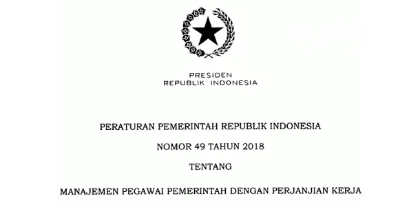 PP Nomor 49 Tahun 2018 Tentang Manajemen Pegawai Pemerintah dengan Perjanjian Kerja