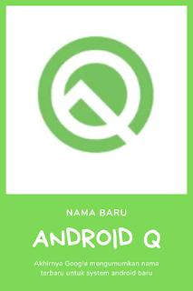 Nama Android Terbaru 2019 : Google Berimana Android Q