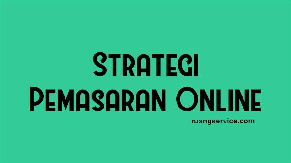 Strategi Pemasaran Online, Strategi Pemasaran Online 2021