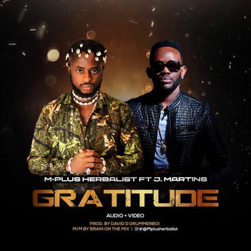DOWNLOAD MP3: M-Plus – Gratitude Ft. J.Martins