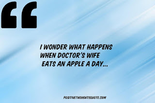 An apple a day keeps the doctor away, quote for status