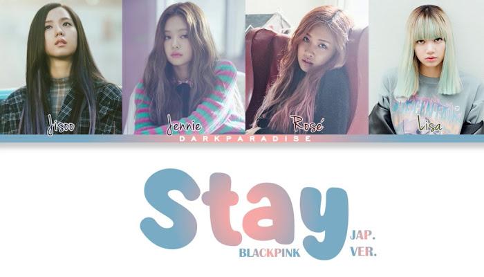 [MV] BLACKPINK - STAY (JP Ver.)