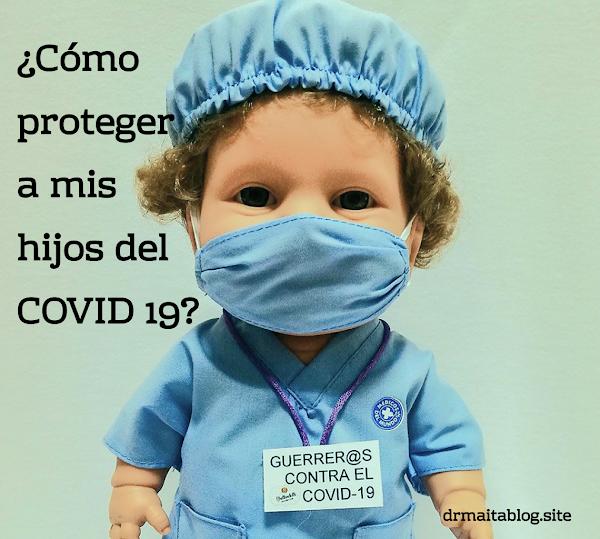 ¿Cómo proteger a mis hijos del COVID 19?