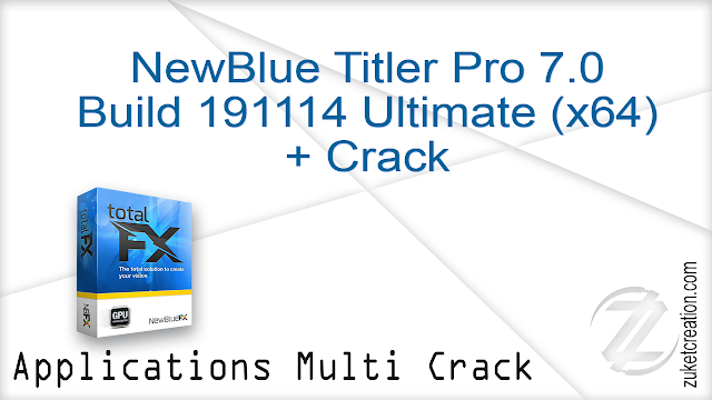 NewBlue Titler Pro 7.0 Build 191114 Ultimate (x64) + Crack