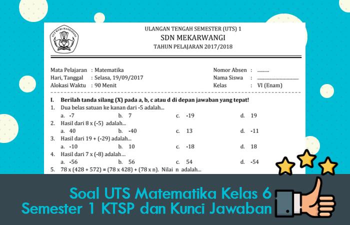 Soal UTS Matematika Kelas 6 Semester 1 KTSP dan Kunci Jawaban