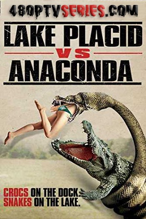 Download Lake Placid vs. Anaconda (2015) 950MB Full Hindi Dual Audio Movie Download 720p Web-DL Free Watch Online Full Movie Download Worldfree4u 9xmovies