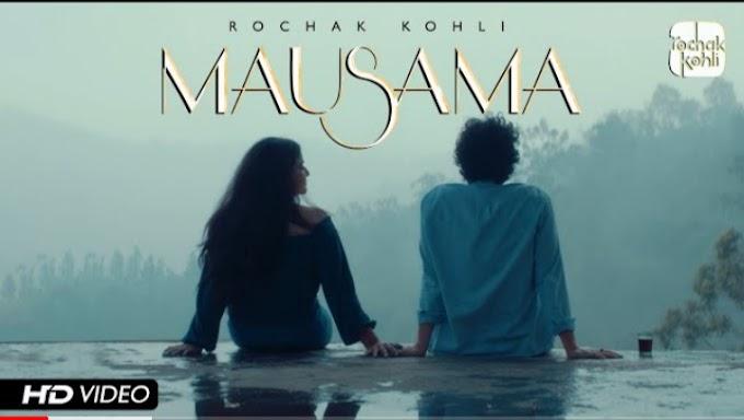 Mausama Lyrics – Rochak Kohli