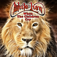 When the children cry. White Lion