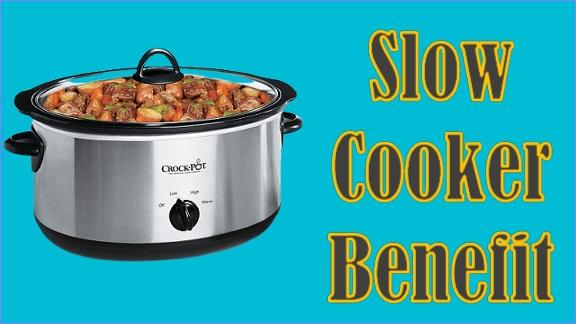 slow cooker benefit