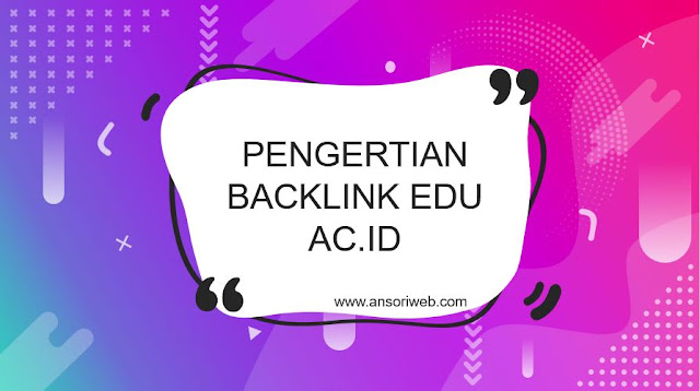 Pengertian Backlink EDU ac.id : Manfaat dan Contohnya