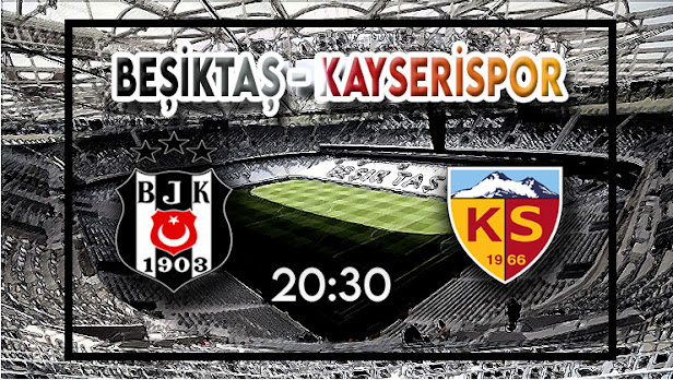 Beşiktaş - Kayserispor taraftarium24 canlı maç izle