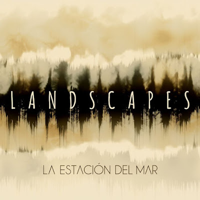 La Estación Del Mar – Landscapes (2019)