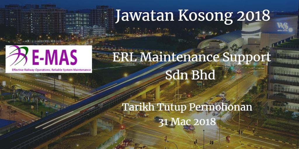 Jawatan Kosong ERL Maintenance Support Sdn Bhd  31 Mac 2018
