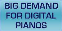Big demand for digital pianos