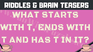 What Starts with T, Ends with T and Has T in it?
