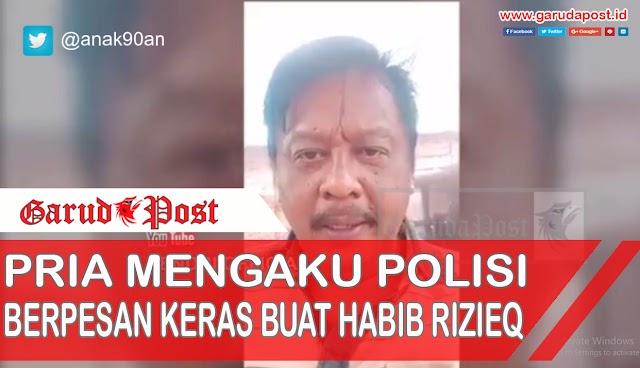 Video : Viral!! Lagi Heboh, Pria Mengaku Polisi Kasih Pesan Keras Buat FPI dan Habib Rizieq
