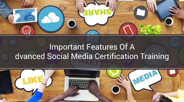 Important Features Of Advanced Social Media Certification Training: eAskme