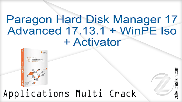 Paragon Hard Disk Manager 17 Advanced 17.13.1 + WinPE Iso Activated