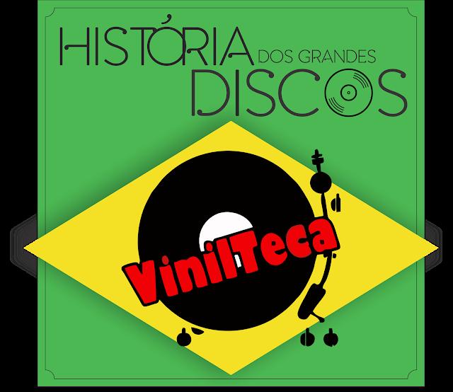 História dos Grandes Discos — Por Vinilteca