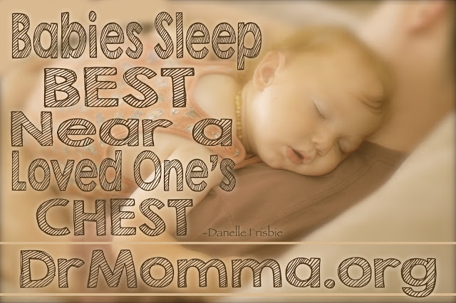 Babies Sleep Best Near a Loved One's Chest -Danelle Day