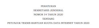 """DOWNLOAD  '' PERATURAN SEKRETARIS JENDERAL NOMOR 14 TAHUN 2020"""" TENTANG PETUNJUK TEKNIS BANTUAN KUOTA DATA INTERNET TAHUN 2020"""