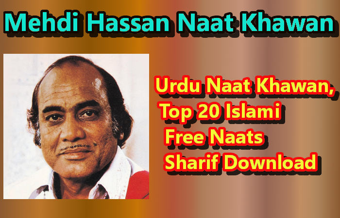 Urdu Naat Khawan, Mehdi Hassan Top 20 Islami Naats Download