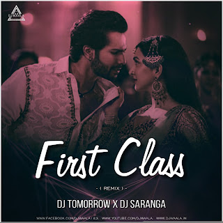 FIRST CLASS - REMIX - DJ TOMORROW X DJ SARANGA