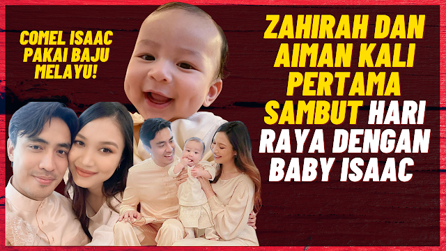 Comel! Zahirah Dan Aiman Kali Pertama Sambut Hari Raya Dengan Baby Isaac