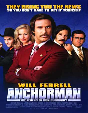 Poster Of Anchorman The Legend of Ron Burgundy 2004 Dual Audio 720p BRRip - Extended Free Download Watch Online Worldfree4u