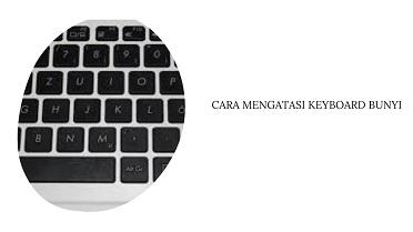 Cara Mengatasi Keyboard Berbunyi Saat Ditekan pada Windows 10