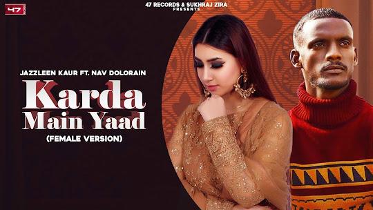 Karda Mai Yaad Song Lyrics : Jazzleen K | Nav Dolorain | Kaka | Latest Punjabi Songs 2021| New Punjabi Songs Lyrics Planet